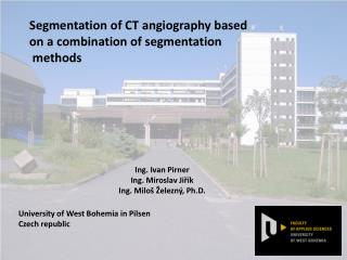 Segmentation of CT a ng iography based on  a  combination of segmentation  methods