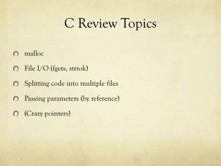 C Review Topics