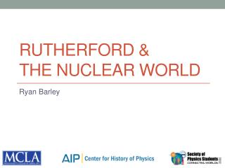 RUTHERFORD &  THE NUCLEAR WORLD