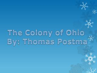 The Colony of Ohio   By:  Thomas Postma