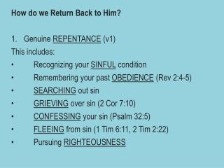 How do we Return Back to Him? Genuine  REPENTANCE  (v1) This includes: