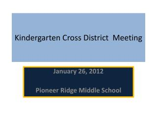 Kindergarten Cross District  Meeting