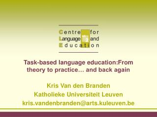Task-based language education:From theory to practice  and back again