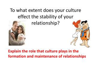 To what extent does your culture effect the stability of your relationship?