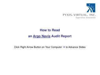 How to Read an Argo Navis Audit Report  Click Right Arrow Button on Your Computer  to Advance Slides