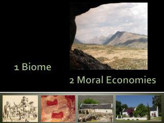 1 Biome                           2 Moral Economies