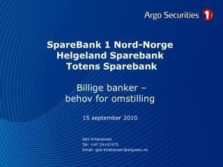 SpareBank 1 Nord-Norge Helgeland Sparebank  Totens Sparebank   Billige banker   behov for omstilling  15 september 2010