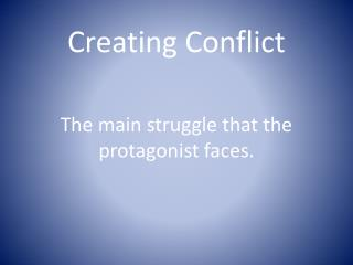 Creating Conflict