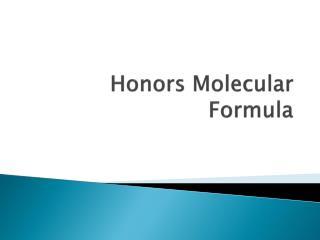 Honors Molecular Formula