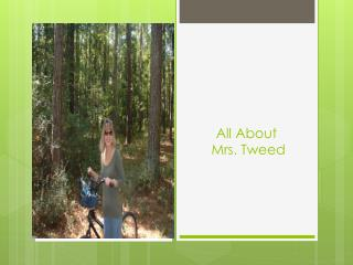 All About  Mrs. Tweed