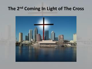 The  2 nd  Coming In  Light of The�Cross