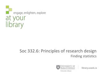 Soc 332.6: Principles of research design Finding statistics