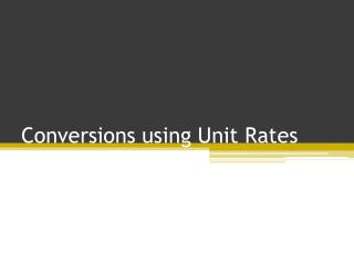 Conversions using Unit Rates