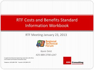 RTF Costs and Benefits Standard Information Workbook
