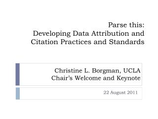 Parse this: Developing Data Attribution and Citation Practices and Standards