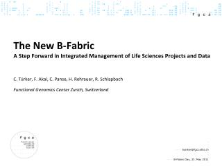 The New B-Fabric  A  Step Forward in Integrated Management of Life Sciences Projects and Data
