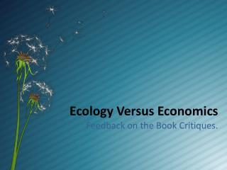 Ecology Versus Economics