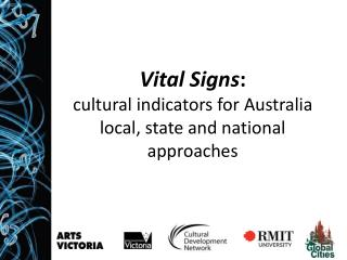 Vital  S igns :  cultural  indicators for  Australia local, state  and national approaches