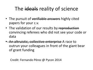 The  ideals  reality of science