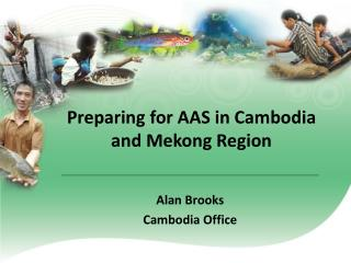 Preparing for AAS in Cambodia and Mekong Region