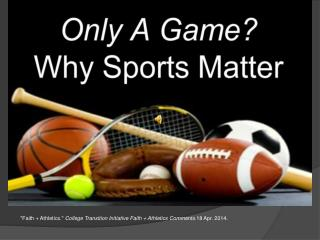 """Faith + Athletics.""  College Transition Initiative Faith + Athletics Comments .18 Apr. 2014."