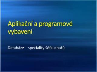 Aplikační a programové vybavení