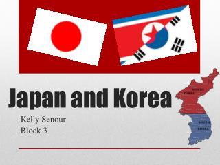 Japan and Korea