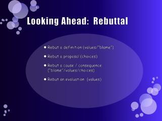 Looking Ahead:   Rebuttal