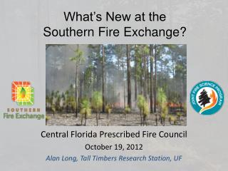 Southern Fire Exchange A Regional Consortium