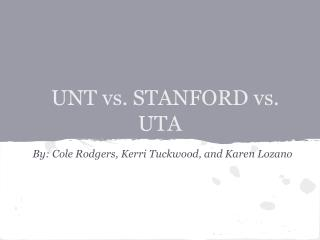 UNT vs. STANFORD vs. UTA