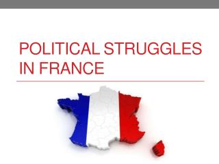 Political Struggles in France