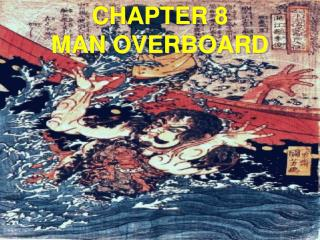 CHAPTER 8  MAN OVERBOARD