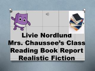 Livie Nordlund Mrs.  Chaussee's  Class Reading  Book Report Realistic Fiction
