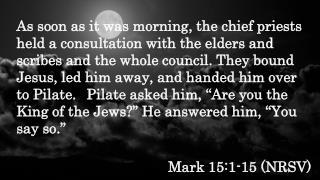 Mark  15:1-15 ( NRSV )