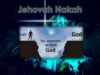 Jehovah  Nakah