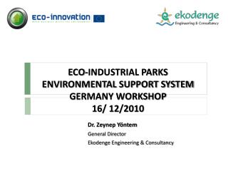 ECO-INDUSTRIAL PARKS ENVIRONMENTAL SUPPORT SYSTEM GERMANY WORKSHOP 16/ 12/2010