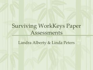 Surviving  WorkKeys  Paper Assessments