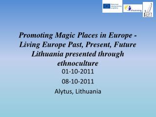 0 1 - 10 -201 1 0 8 - 10 -201 1 Alytus , Lithuania