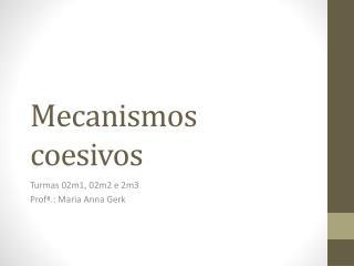 Mecanismos coesivos