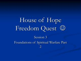 House of Hope Freedom Quest   