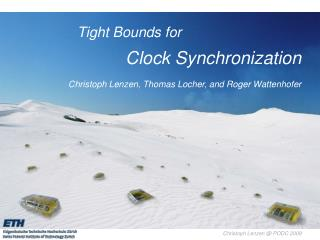 Tight Bounds for				 Clock Synchronization Christoph Lenzen, Thomas Locher, and Roger Wattenhofer