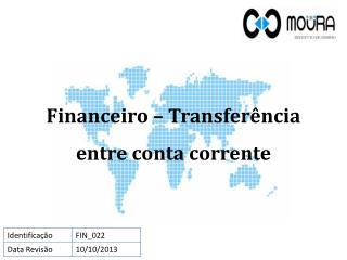 Financeiro – Transferência entre conta corrente