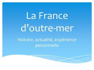 La France  d�outre-mer