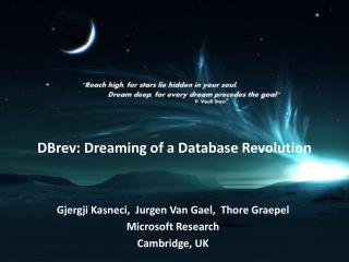DBrev: Dreaming of a Database Revolution