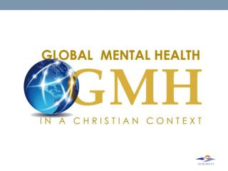 Global Mental  Health in a Christian  Context