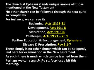 The church at Ephesus stands unique among all those mentioned in the New Testament.