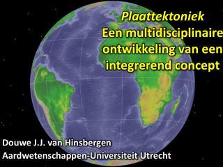 Plaattektoniek Een multidisciplinaire ontwikkeling van een integrerend concept