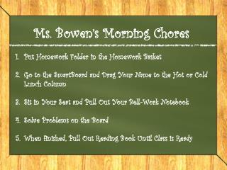 Ms. Bowen's Morning Chores