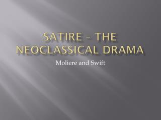Satire – The Neoclassical Drama