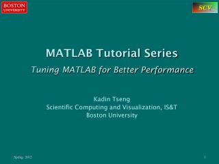 MATLAB Tutorial Series Tuning MATLAB for Better Performance Kadin Tseng